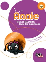 Annie - A Small Ant With Some Big Questions ebook by Dave Diggle