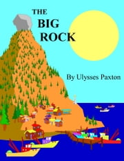 The Big Rock ebook by Uylsses Paxton