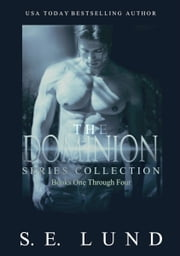 The Dominion Series Collection - Books One to Four of the Dominion Series ebook by S. E. Lund