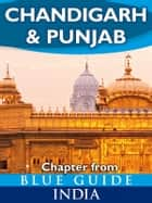 Chandigarh & Punjab - Blue Guide Chapter ebook by Sam Miller