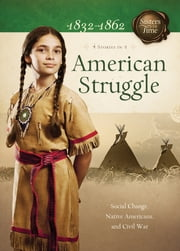 American Struggle: Social Change, Native Americans, and Civil War - Social Change, Native Americans, and Civil War ebook by Veda Boyd Jones,Norma Jean Lutz