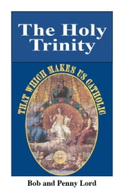 The Holy Trinity ebook by Bob and Penny Lord