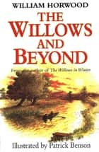 The Willows and Beyond ebook by William Horwood, Patrick Benson