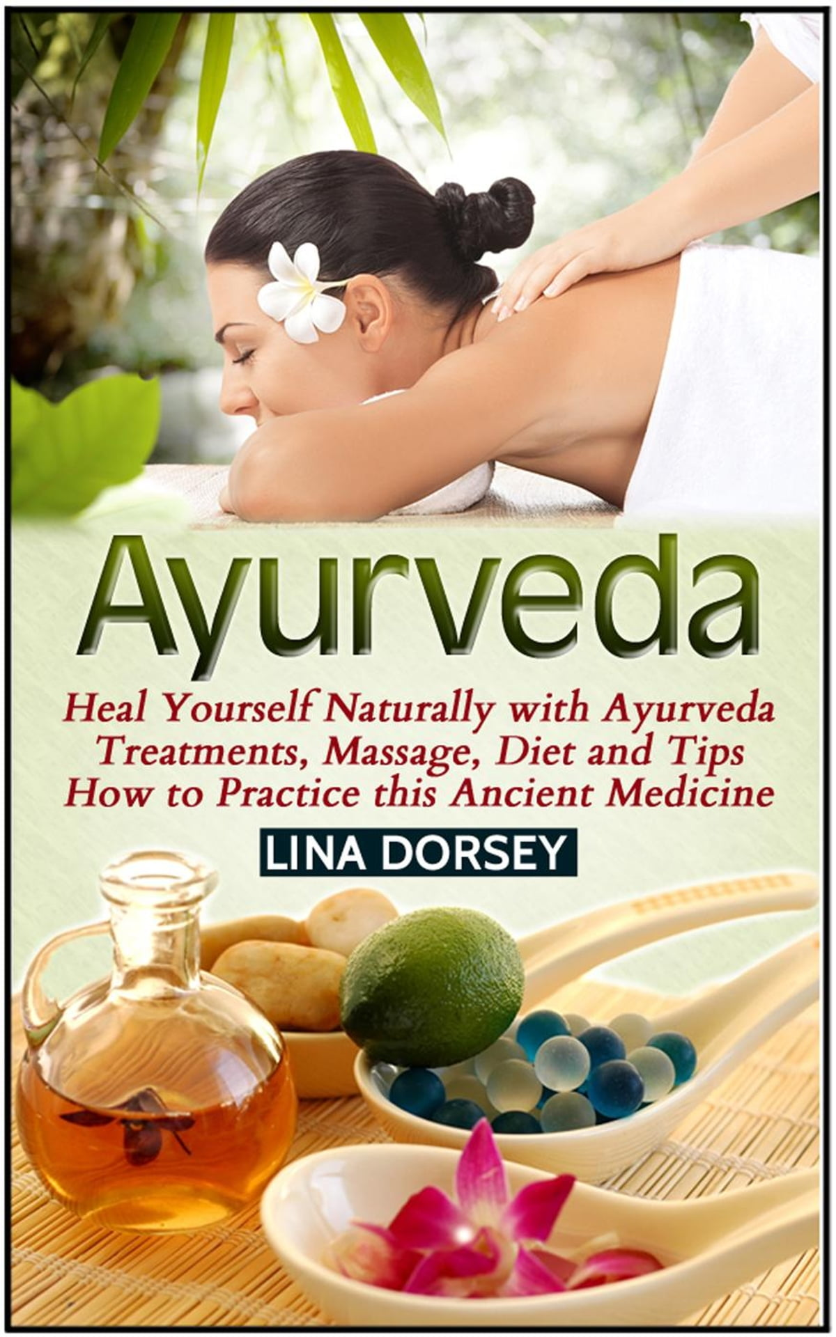 ayurveda beginners guide essential ayurvedic principles and practices to balance and heal naturally
