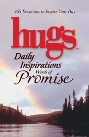 Hugs Daily Inspirations Words of Promise - 365 Devotions to Inspire Your Day ebook by Freeman-Smith LLC