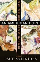 An American Pope ebook by Paul Xylinides