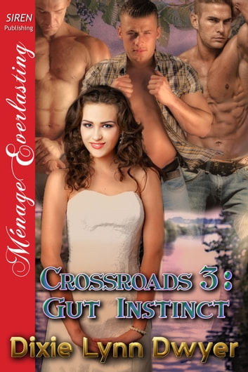 Crossroads 3: Gut Instinct ebook by Dixie Lynn Dwyer