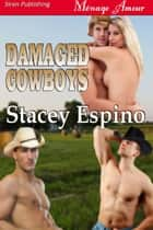 Damaged Cowboys ebook by Stacey Espino