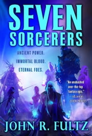 Seven Sorcerers ebook by John R. Fultz