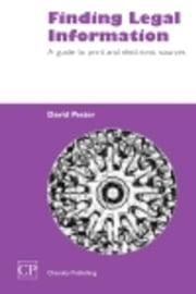 Finding Legal Information: A Guide to Print and Electronic Sources ebook by Pester, David