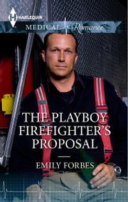 The Playboy Firefighter's Proposal ebook by Emily Forbes