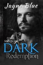 Dark Redemption ebook by Jayne Blue