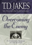 Overcoming the Enemy (Six Pillars From Ephesians Book #6)