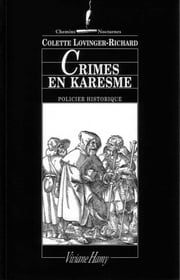 Crimes en karesme - LES LAJOY, VOL.1. ebook by Colette Lovinger-Richard
