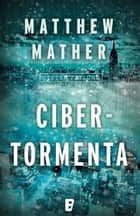 Cibertormenta ebook by Matthew Mather