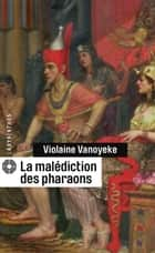 La malédiction des pharaons ebook by