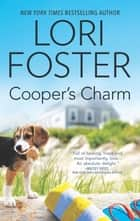 Cooper's Charm - A Novel ebook by Lori Foster