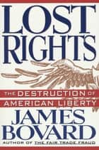 Lost Rights ebook by James Bovard
