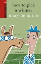How to Pick a Winner ebook by Mary  Mountier
