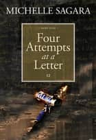 Four Attempts at a Letter ebook by Michelle Sagara