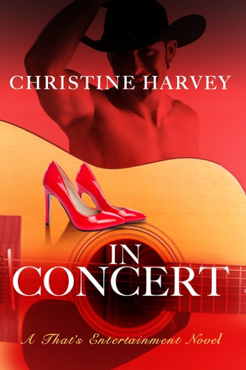 In Concert (That's Entertainment: Book Two) ebook by Christine Harvey