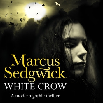 White Crow audiobook by Marcus Sedgwick