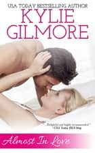 Almost in Love - Clover Park STUDS series, Book 4 ebook by Kylie Gilmore