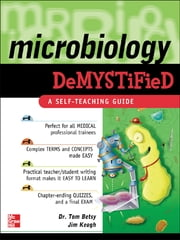 Microbiology Demystified ebook by Tom Betsy,Jim Keogh