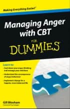 Managing Anger with CBT For Dummies ebook by Gill Bloxham