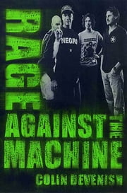 Rage Against The Machine ebook by Colin Devenish