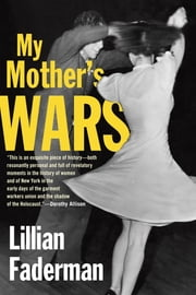 My Mother's Wars ebook by Lillian Faderman