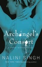 Archangel's Consort - Book 3 ebook by Nalini Singh
