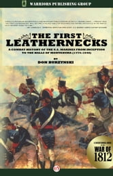 The First Leathernecks - A Combat History of the U.S. Marines from Inception to the Halls of Montezuma ebook by Don Burzynski