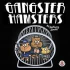 Gangster Hamsters ebook by Anthony Smith, Anthony Smith