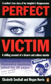 Perfect Victim ebook by Megan Norris,Elizabeth Southall
