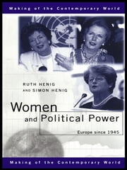 Women and Political Power - Europe since 1945 ebook by Simon Henig