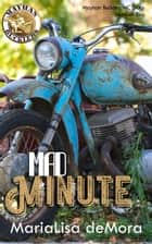 Mad Minute: Mayhan Bucklers MC Book Two ebook by MariaLisa deMora