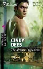 The Medusa Proposition ebook by Cindy Dees
