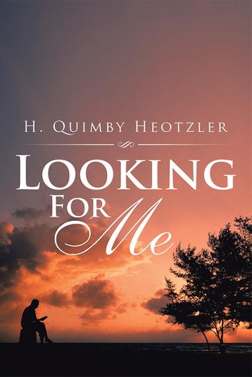 Looking For Me ebook by H. Quimby Heotzler