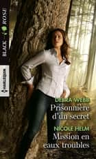 Prisonnière d'un secret - Missions en eaux troubles ebook by Debra Webb, Nicole Helm
