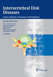 Intervertebral Disk Diseases - Causes, Diagnosis, Treatment and Prophylaxis ebook by Juergen Kraemer