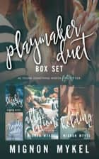 Playmaker Duet: The Complete Story ebook by Mignon Mykel