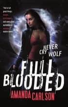 Full Blooded - Book 1 in the Jessica McClain series ebook by