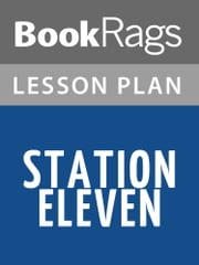 Station Eleven Lesson Plans ebook by BookRags