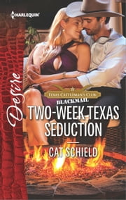Two-Week Texas Seduction - A scandalous story of passion and romance ebook by Cat Schield