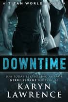 Downtime ebook by Karyn Lawrence