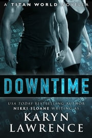 Downtime - Titan World ebook by Karyn Lawrence