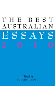 The Best Australian Essays 2010 ebook by Robert Drewe
