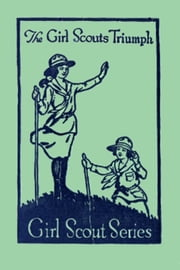 The Girls Scouts Triumph ebook by Katherine Keene Galt