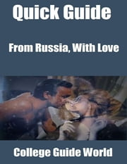Quick Guide: From Russia, With Love ebook by College Guide World